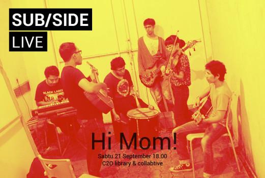 SUB/SIDE Live Hi Mom!